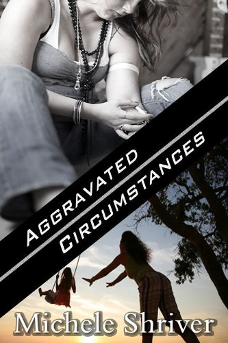 Book Review and Excerpt!  Aggravated Circumstances by Michele Shriver (plus signed book giveaway)