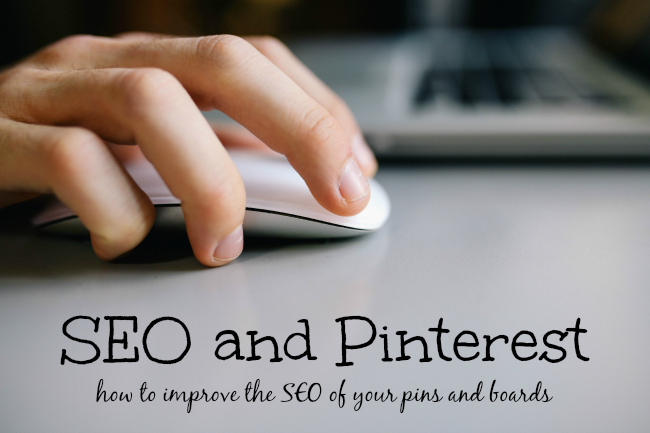 SEO and Pinterest : How to improve the SEO of your pins and boards