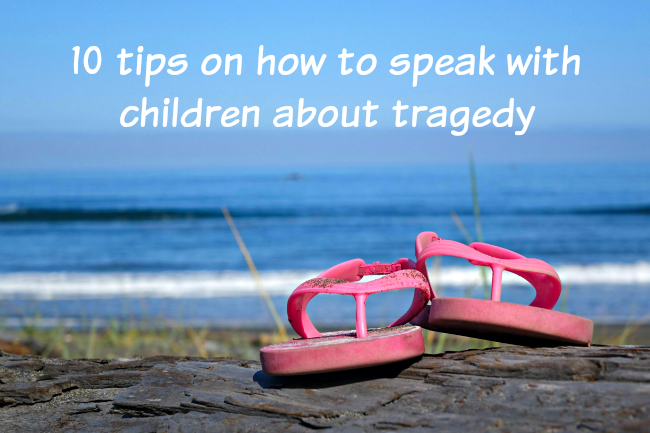tips speaking to children about tragedy